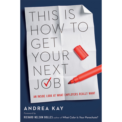 Andrea Kay, How to Get Your Next Job